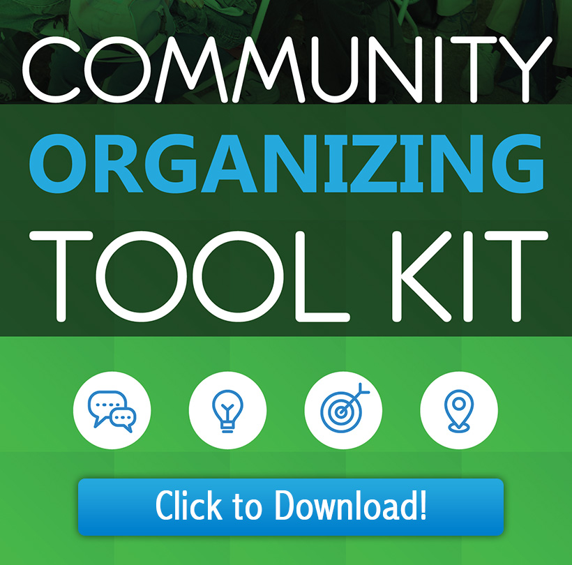 Graphic of Community Organizing Tool Kit - Click to Download!