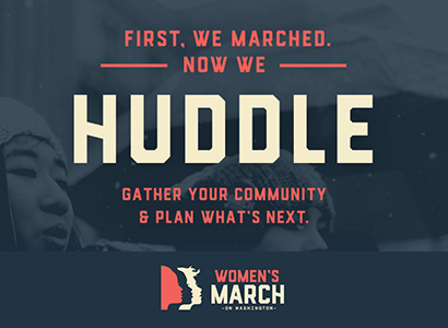 Graphic of Women's March. First, we marched. Now we huddle. Gather your community and plan what's next.