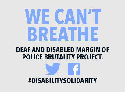 Graphic for We Can't Breathe. Deaf and disabled margin of police brutality project. #Disabilitysolidarity