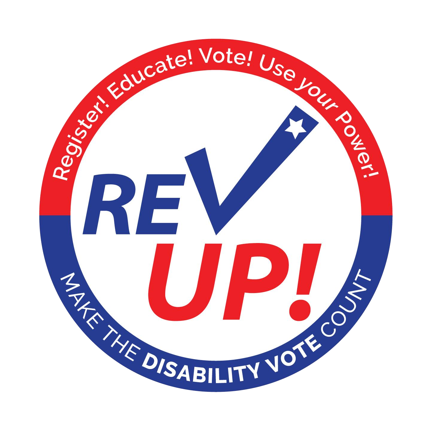 REV UP LOGO TEXT: Register! Educate! Vote! Use your Power! MAKE THE DISABILITY VOTE COUNT