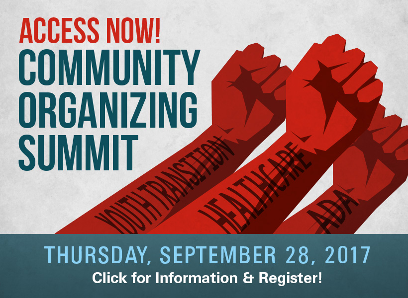 Graphic of Access Now! Community Organizing Summit. Thursday, September 28th, 2017. Click for Information and Register!