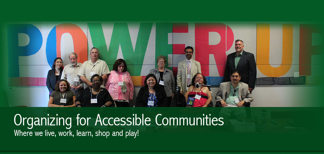 Disability Organizing Network. Organizing for Accessible Communities where we live, work, learn, shop, and play!
