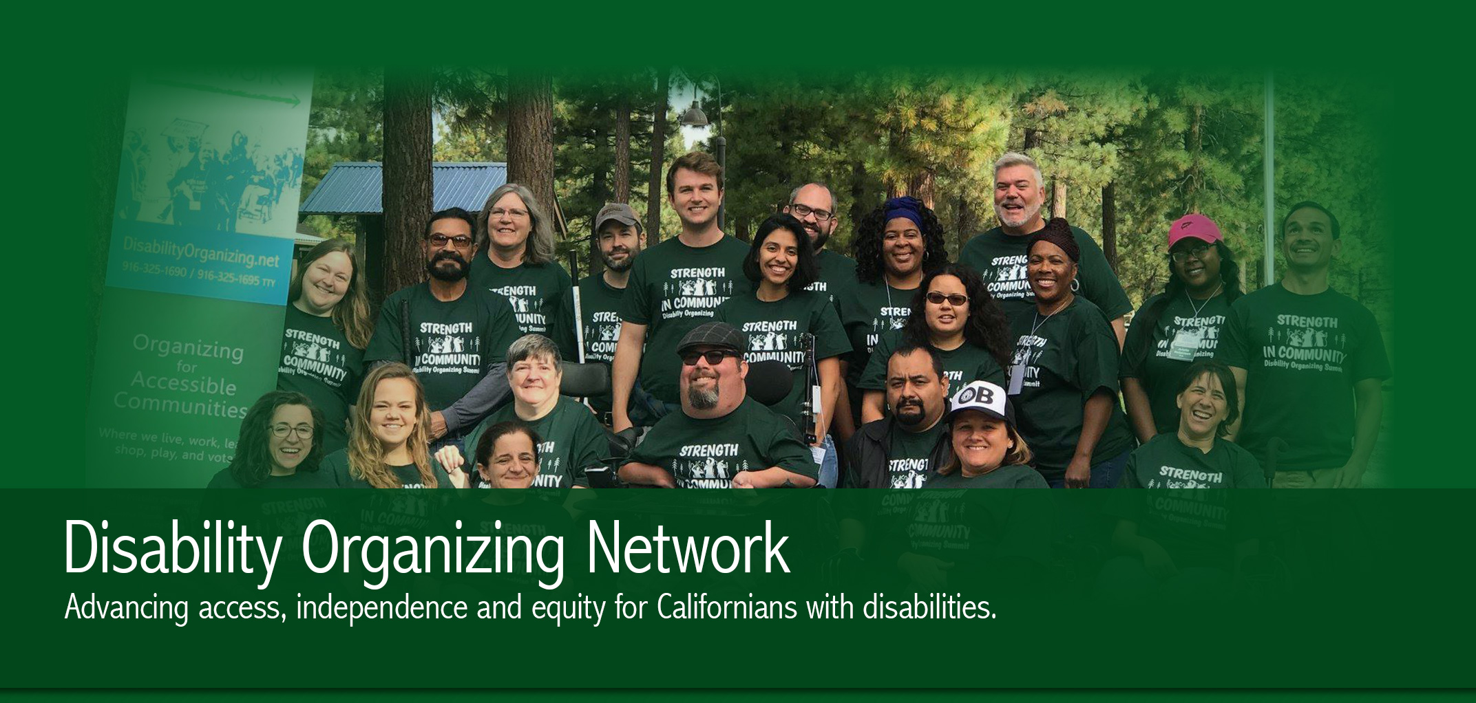 Disability Organizing Network. Advancing access, independence and equity for Californians with disabilities. A large group photo of smiling community organizers.